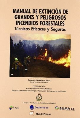 MANUAL DE EXTINCION DE GRANDES Y PELIGROSOS INCENDIOS FORESTALES.