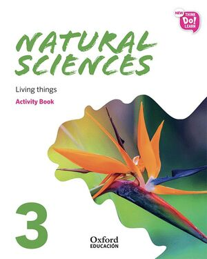 020 NEW THINK DO LEARN NATURAL SCIENCES 3 MODULE 1. LIVING THINGS. ACTIVITY BOOK