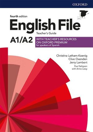 019 ENGLISH FILE A1/A2 TEACHER'S GUIDE + TEACHER'S RESOURCE 4ªED