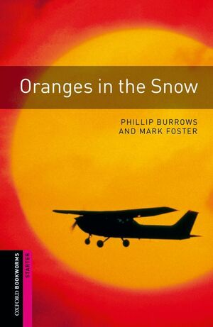OXFORD BOOKWORMS STARTER. ORANGES IN THE SNOW