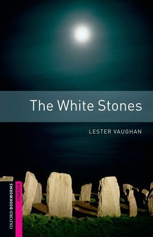 THE WHITE STONES. STARTER. BOOKWORMS