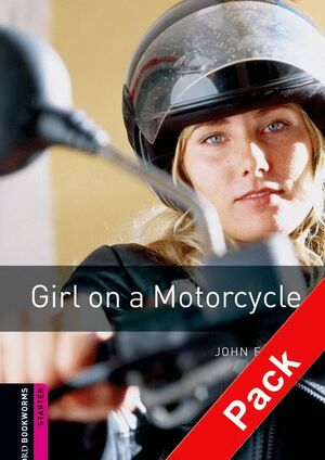 GIRL ON A MOTORCYCLE. STARTER. BOOKWORMS. +CD
