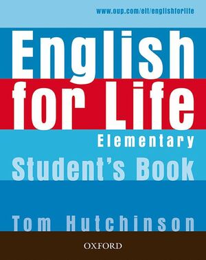 ENGLISH FOR LIFE ELEMENTARY. STUDENT¦S BOOK +CD