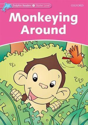 MONKEYING AROUND -DOLPHIN READERS -STARTER