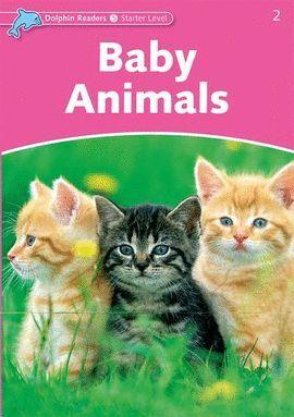 BABY ANIMALS -DOLPHIN READERS -STARTER