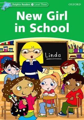 NEW GIRL IN SCHOOL -DOLPHIN READERS/3