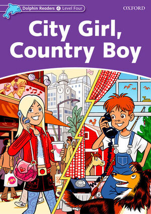 CITY GIRL, COUNTRY BOY. DOLPHIN READERS 4