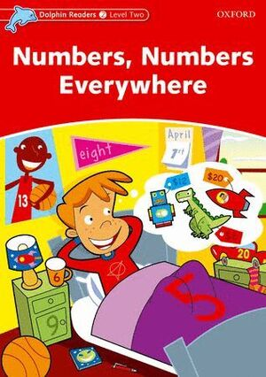 NUMBERS, NUMBERS EVERYWHERE  DOLPHIN READERS LEVEL 2
