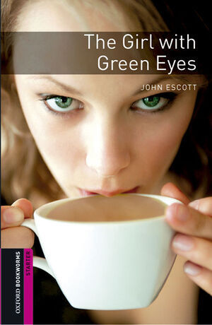 019 OXFORD BOOKWORMS STARTER. THE GIRL WITH GREEN EYES MP3 PACK