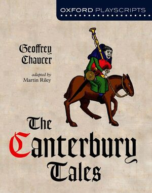 THE CANTERBURY TALES   OXFORD PLAYSCRIPTS