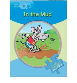 IN THE MUD -LITTLE EXPLORERS B