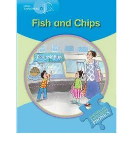 FISH AND CHIPS -LITTLE EXPLORERS B