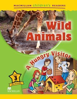 WILD ANIMALS LEVEL/3 A HUNGRY VISITOR - CHILDREN`S READERS