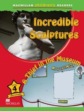 INCREDIBLE SCULPTURES LEVEL/4 - A THIEF IN THE MUSEUM
