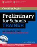 011 CAMBRIDGE ENGLISH PRELIMINARY FOR SCHOOLS TRAINER