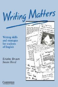 WRITING MATTERS. WRITING SKILLS AND STRATEGIES FOR STUDENTS...