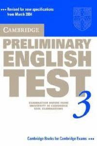 CAMBRIDGE PRELIMINARY ENGLISH TEST 3 -EXAMINATION PAPERS FROM...