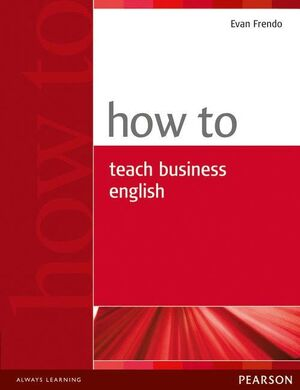 05 -HOW TO TEACH BUSINESS ENGLISH