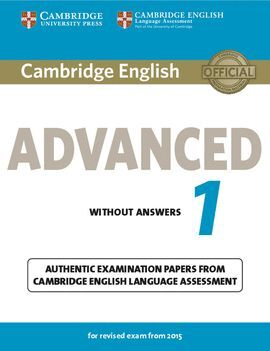 014 CAMBRIDGE ENGLISH: ADVANCED (CAE) 1 (2015 EXAM) STUDENT'S BOOK WITHOUT ANSWERS