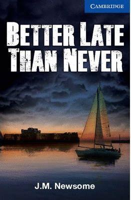 BETTER LATE THAN NEVER ( UPPER-INTERMEDIATE )
