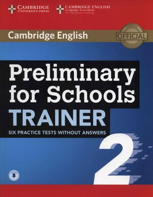 018 PRELIMINARY FOR SCHOOLS (PET4S) TRAINER 2 SIX PRACTICE TESTS WITHOUT ANSWERS WIT