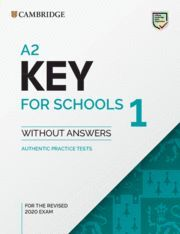 019 A2 KEY FOR SCHOOLS 1 FOR REVISED EXAM FROM 2020. STUDENT'S BOOK WITHOUT ANSWERS