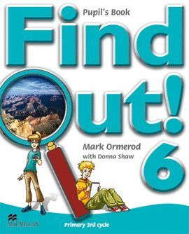 07 -FIND OUT! 6 PUPIL'S BOOK -PRIMARY 3 CYCLE