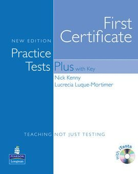 FIRST CERTIFICATE. PRACTICE TESTS PLUS 1 (WITH KEY)