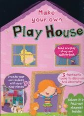 PLAY HOUSE. MAKE YOUR OWN.