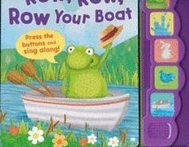 ROW,ROW,ROW YOUR BOAT. PRESS THE BUTTONS AND SING ALONG!