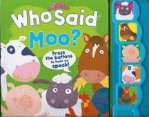 WHO SAID MOO?. PRESS THE BUTTONS TO HEAR US SPEAK!