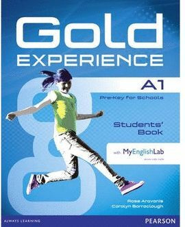 014 SB GOLD EXPERIENCE A1. PRE-KEY FOR SCHOOLS STUDENTS' BOOK WITH DVDROM AND MYENGLISHLAB