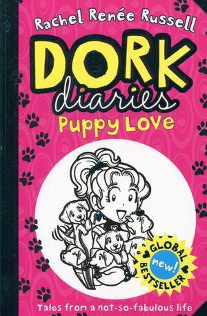 PUPPY LOVE. DORK DIARIES/ 10