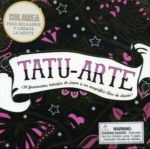 TATU-ARTE. COLOREA PARA RELAJARSE Y LIBERAR LA MENTE