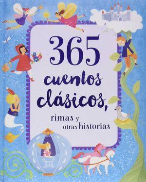 365 CUENTOS CLÁSICOS, RIMAS Y OTRAS HISTORIAS