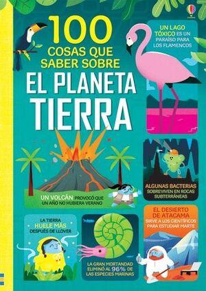 EL PLANETA TIERRA. 100 COSAS QUE SABER SOBRE.....