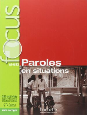 FOCUS: PAROLES EN SITUATION + CD A1>B2