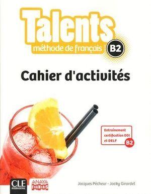 TALENTS, CAHIER D'ACTIVITES B2.