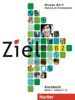 ZIEL B2/1 KURSBUCH (LEKTION 1-8)