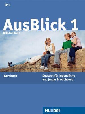 AUSBLICK 1 B1 - KURSBUCH (BRUCKENKURS)