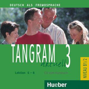 06 -CD TANGRAM AKTUELL 3 NIVEAU B1/2 (LEKTION 5-8)