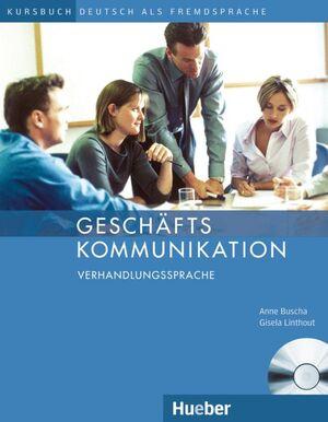 GESCHAFTS KOMMUNIKATION + CD VERHANDGSSPRACHE - KURSBUCH
