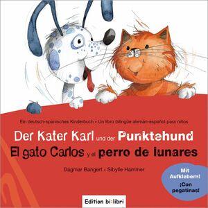 DER KATER KARL UND DER PUNKTEHUND 3 AÑOS/ EL GATO CARLOS Y PERRO