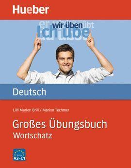 011 A2-C1 GROBES UBUNGSBUCH. WORTSCHATZ -DEUTSCH
