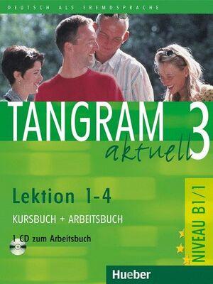 07 -TANGRAM AKTUELL 3 NIVEL B1/1 -KURSBUCH+ARBEITSBUCH+GLOSARIO