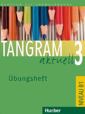 06 /TANGRAM AKTUELL 3 NIVEAU B1 -UBUNGSHEFT