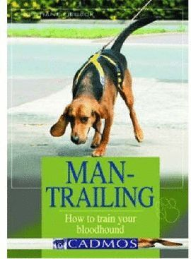 MAN-TRAILING. HOW TO TRAIN YOUR BLOODHOUND