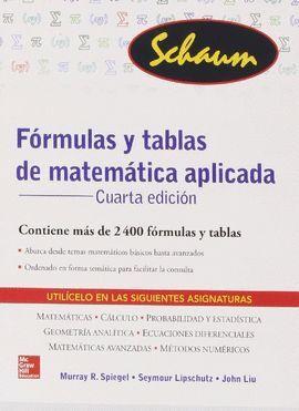 SCHAUN FORMULAS Y TABLAS DE MATEMATICA APLICADA. CONTIENE MAS DE 2400 FORMULAS Y TABLAS