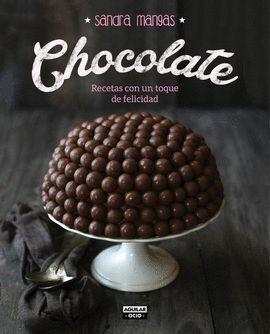 CHOCOLATE. RECETAS CON UN TOQUE DE FELICIDAD