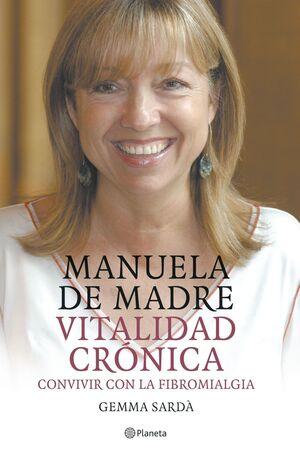 MANUELA DE MADRE VITALIDAD CRONICA. CONVIVIR CON LA FIBROMIALGIA
